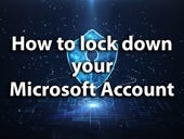 How to lock down your Microsoft Account