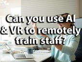 Can you use AI and VR to remotely train staff?