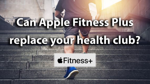 Apple Fitness Plus: Is it good enough to replace your health club?