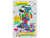 Lurking, book review: A people's history of online culture