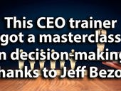 This CEO trainer got a masterclass in decision-making thanks to Jeff Bezos