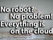 No robot? No problem! Everything is on the cloud