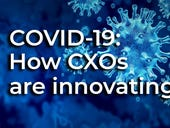 How three CXOs are innovating through the COVID-19 pandemic