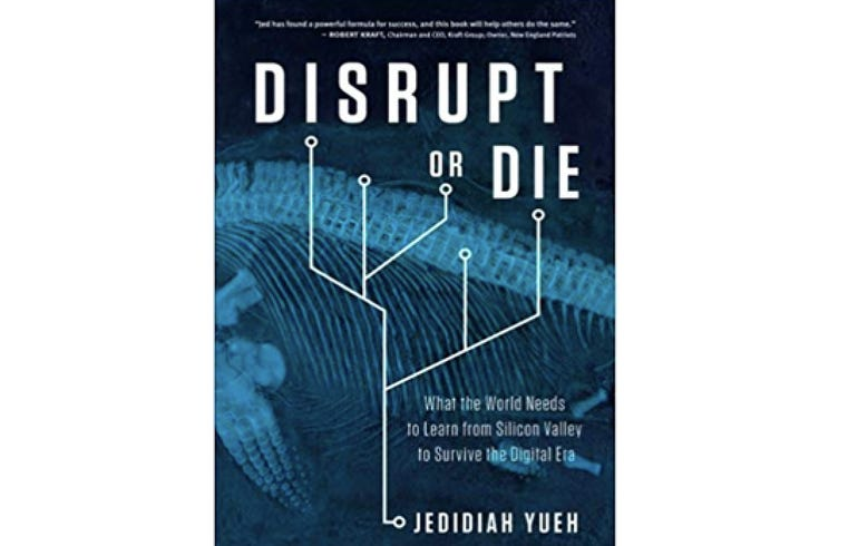Disrupt or Die: What the World Needs to Learn from Silicon Valley to Survive the Digital Era