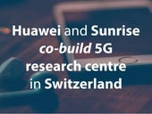 Huawei and Sunrise co-build 5G research centre in Switzerland